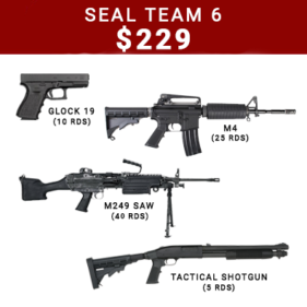 Seal Team 6 experience for $229 each with a glock 19 (10 rounds), M4 (25 rounds), M249 SAW beltfed (40 rounds, and a tactical shotgun (5 rounds)